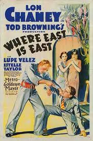 Tod Browning Where East is East poster II