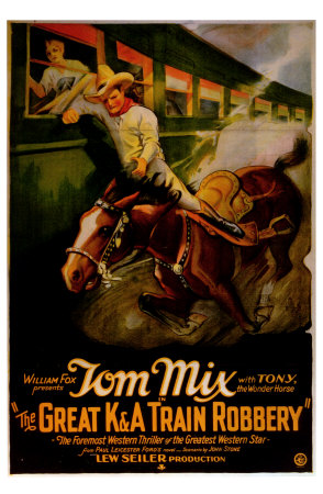 TOM MIX THE GREAT K & A TRAIN ROBBERY