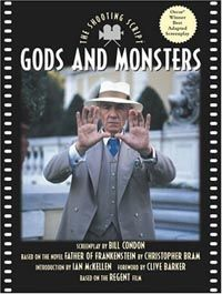 Gods and monsters (Bill Condond dir)