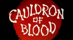 CAULDRON OF BLOOD