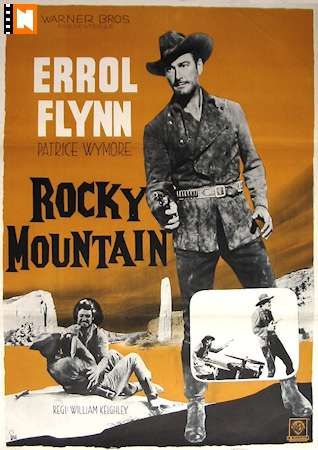 Rocky Mountain (dir. William Keighley). Errol Flynn, Patrice Wymore. poster