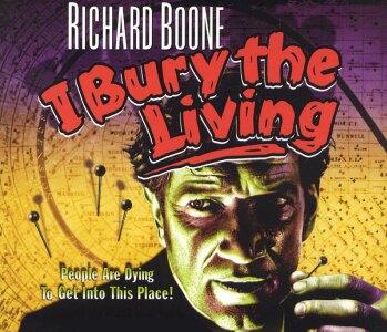 I BURY THE LIVING Richard Boone