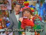 Pee Wee's Playhouse DRADEL SONG
