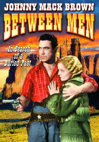 BETWEEN MEN (1935) JOHNNY MACK BROWN, BETH MARION.