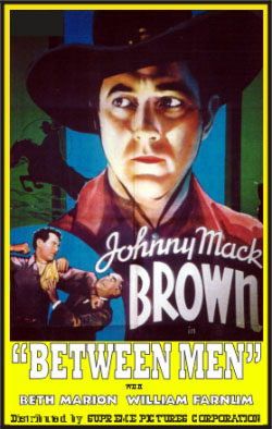 BETWEEN MEN (1935) JOHNNY MACK BROWN