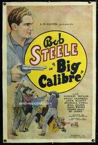 BIG CALIBRE (1935) BOB STEELE. one sheet