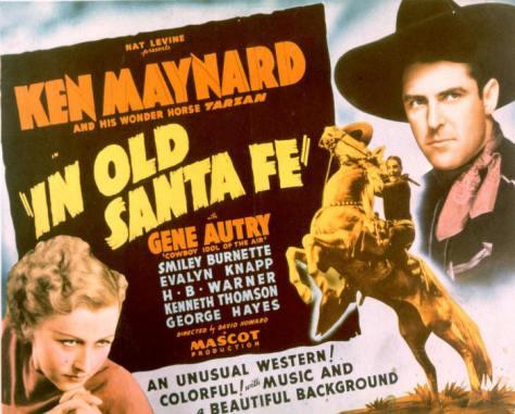 IN OLD SANTA FE (1934) KEN MAYNARD, GENE AUTRY