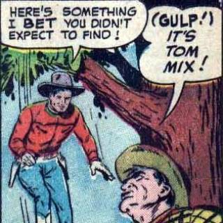 Tom Mix comics %22Gulp, it's Tom Mix!%22
