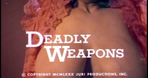 DEADLY WEAPONS (1974)