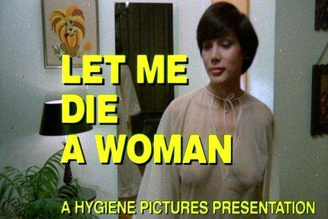 LET ME DIE A WOMAN (1978 Doris Wishman)