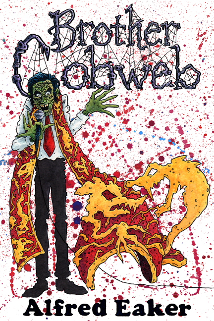 TODD M COE additional ART FOR BROTHER COBWEB by Alfred Eaker© 2015 Todd M Coe & Alfred Eaker