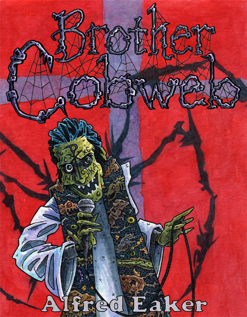 TODD M COE cover ART FOR BROTHER COBWEB by Alfred Eaker© 2015 Todd M Coe & Alfred Eaker