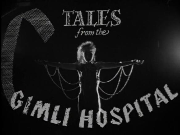 TALES FROM THE GIMLI HOSPITAL. (1988, Guy Maddin)