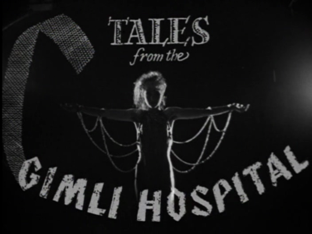 TALES FROM THE GIMLI HOSPITAL. (1988, Guy Maddin)