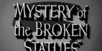 ADVENTURES OF SUPERMAN Mystery Of The Broken Statues