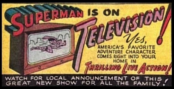 SUPERMAN IS ON TELEVISION