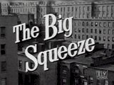 """The Adventures Of Superman """"The Big Squeeze"""""""
