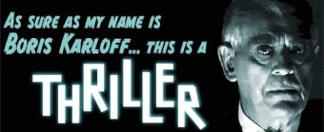 as-sure-as-my-name-is-boris-karloff-this-is-a-thriller
